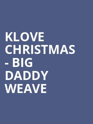 Klove Christmas.Klove Christmas Big Daddy Weave Tickets Calendar Oct