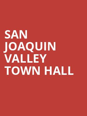 San Joaquin Valley Town Hall at Saroyan Theatre