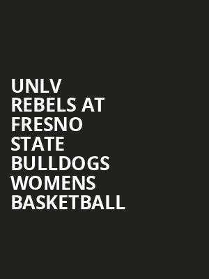 UNLV Rebels at Fresno State Bulldogs Womens Basketball at Save Mart Center
