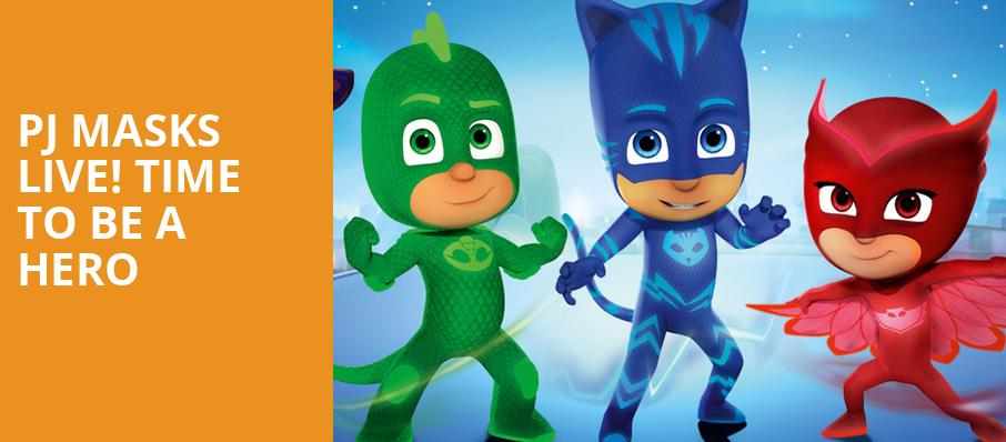 PJ Masks Live Time To Be A Hero, Fox Theatre, Fresno