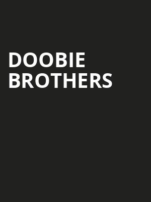 Doobie Brothers, Save Mart Center, Fresno