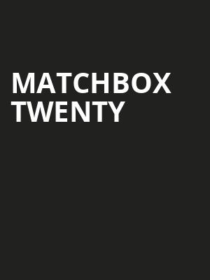 Matchbox Twenty, Save Mart Center, Fresno
